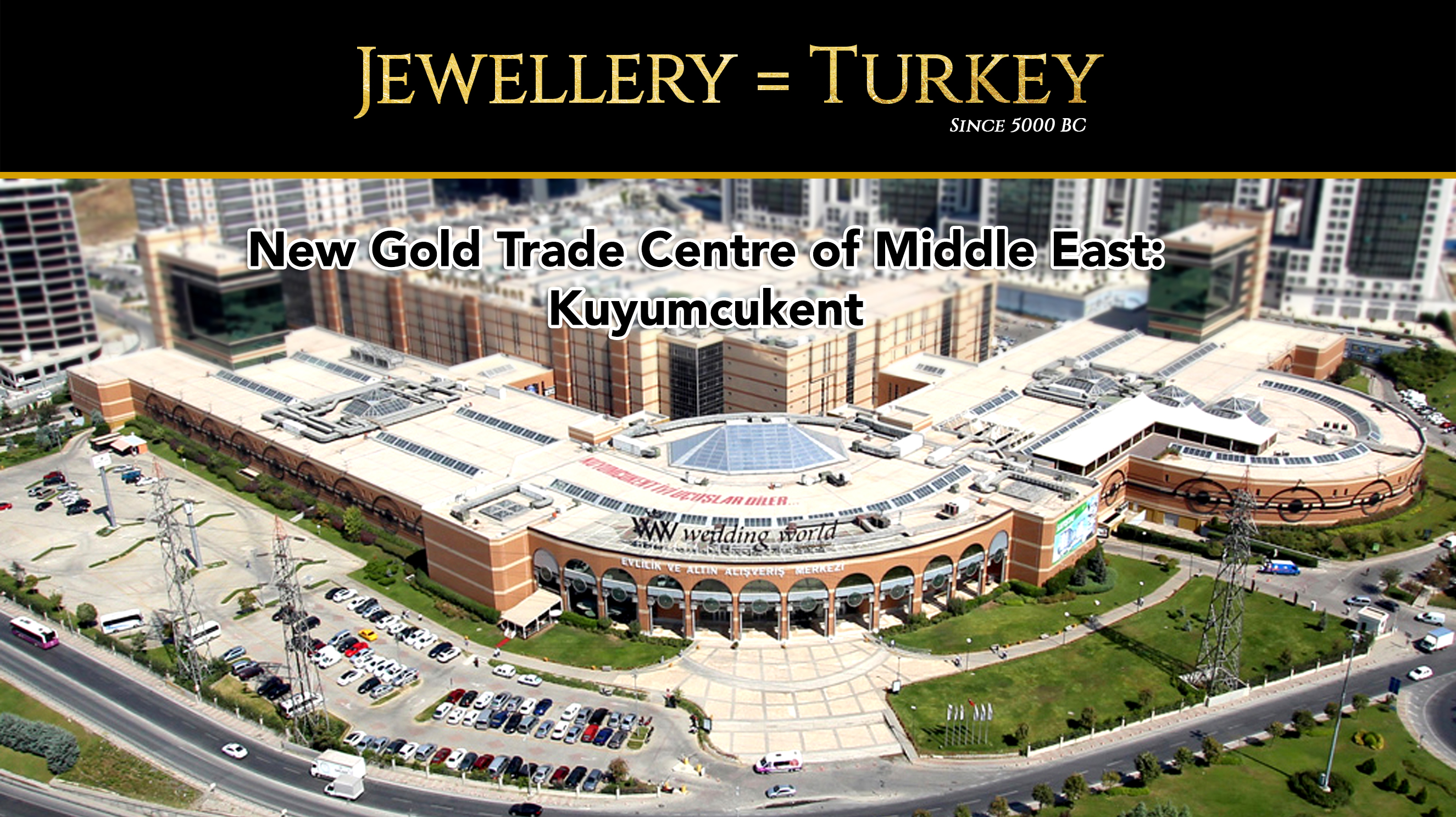 JTR - New Gold Trade Center of Middle East: Kuyumcukent