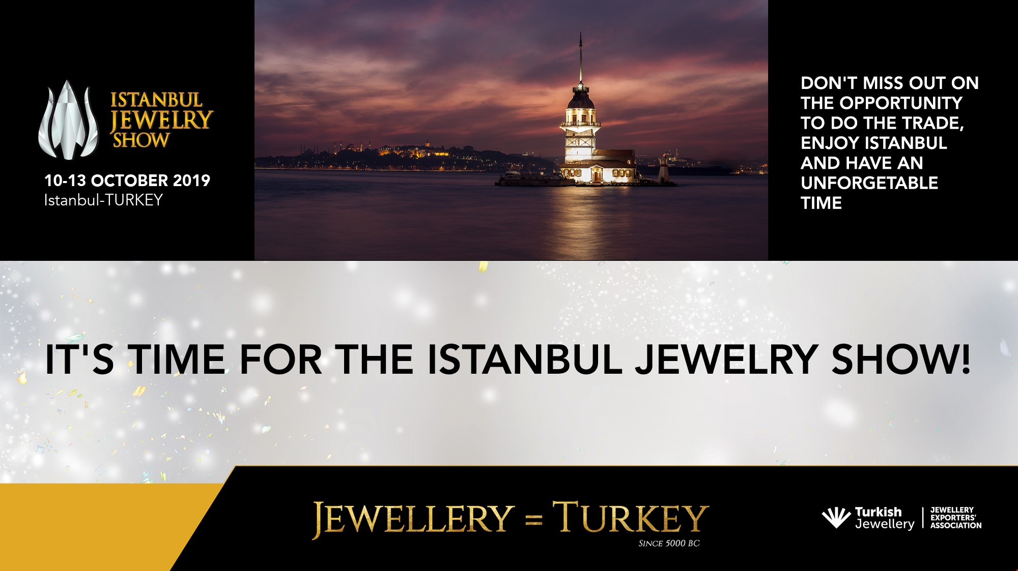 ITS TIME FOR THE ISTANBUL JEWELRY SHOW