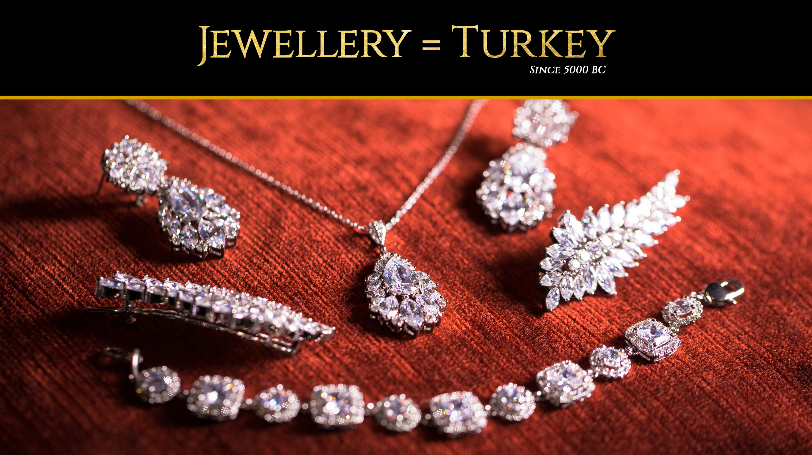 Jewellery = Turkey, because...